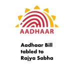 Aadhaar Bill, 2016 passed in Lok Sabha: Now be tabled to Rajya Sabha