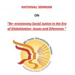 National Seminar On Re- envisioning Social Justice in the Era of Globalization: Issues and Dilemmas on 26th March