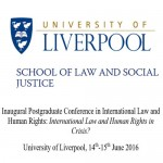 Inaugural Postgraduate Conference in International Law and Human Rights: University of Liverpool