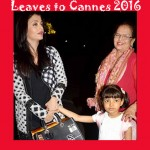 Aiswarya Rai leaves for Cannes – 2016 with Aaradhya and Mom