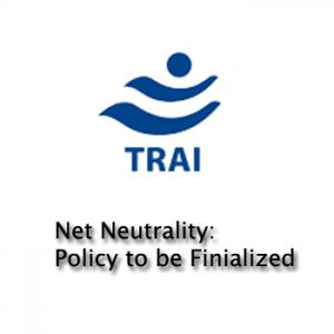 trai to finalize Net neutrality